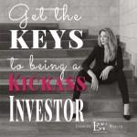 3 Keys to Being a Kickass Investor