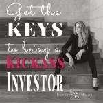 3 Keys to Being a Kickass Investor