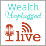 Wealth Unplugged LIVE! Episode #3 – Wealth Blocks of Women (Part 3) – Overwhelm