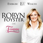 Robyn Foyster – Inside the Mind of a Multi-Media Success Maverick