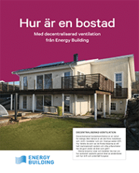 INOMHUSKLIMAT Energy Building - Hur är en bostad med decentraliserad ventilation