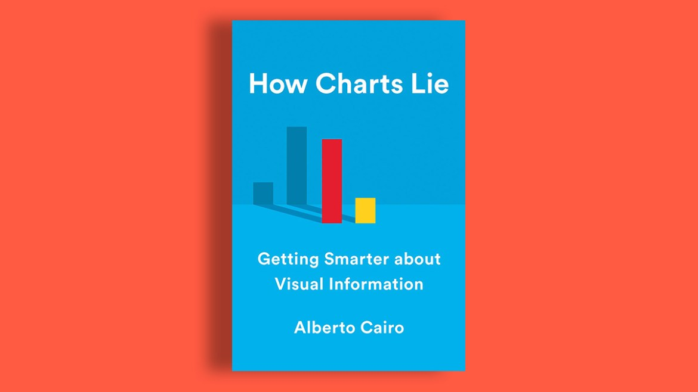 How Charts Lie de Alberto Cairo.