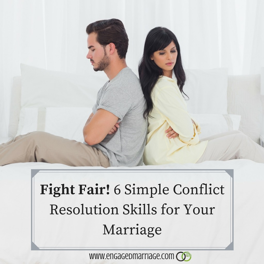 Fight Fair 6 Simple Conflict Resolution Skills For Your