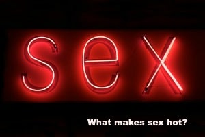 what-makes-sex-hot