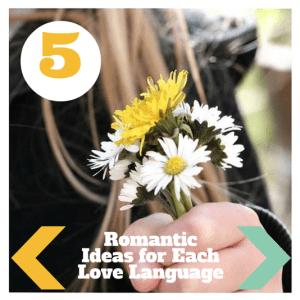 5 Romantic Ideas for the Five Love Languages