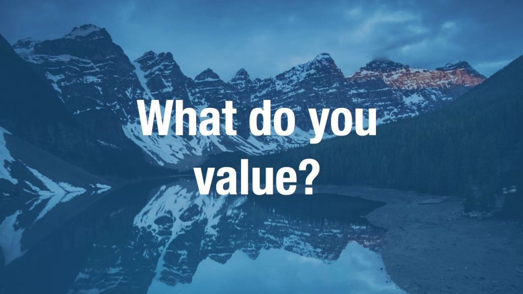 What do you value?