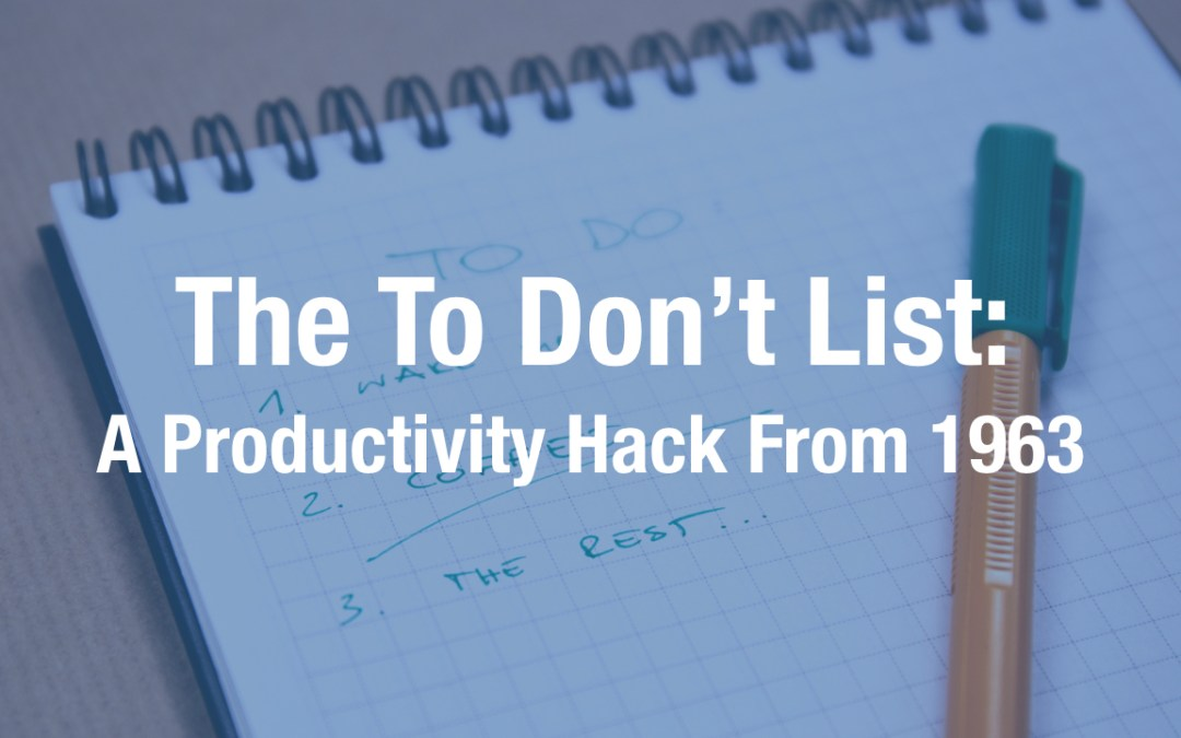 The To Don't List: A Productivity Hack From 1963