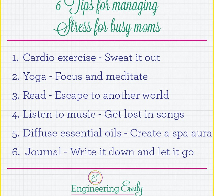 6 Tips for managing stress for busy moms