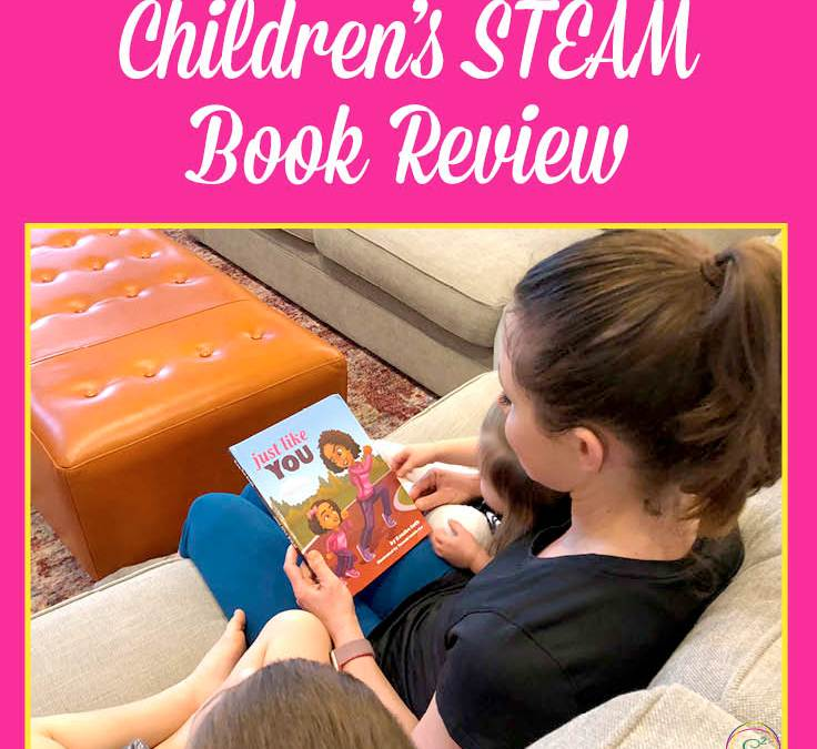 Just Like You, by Keosha Sath | Children's STEAM Book Review