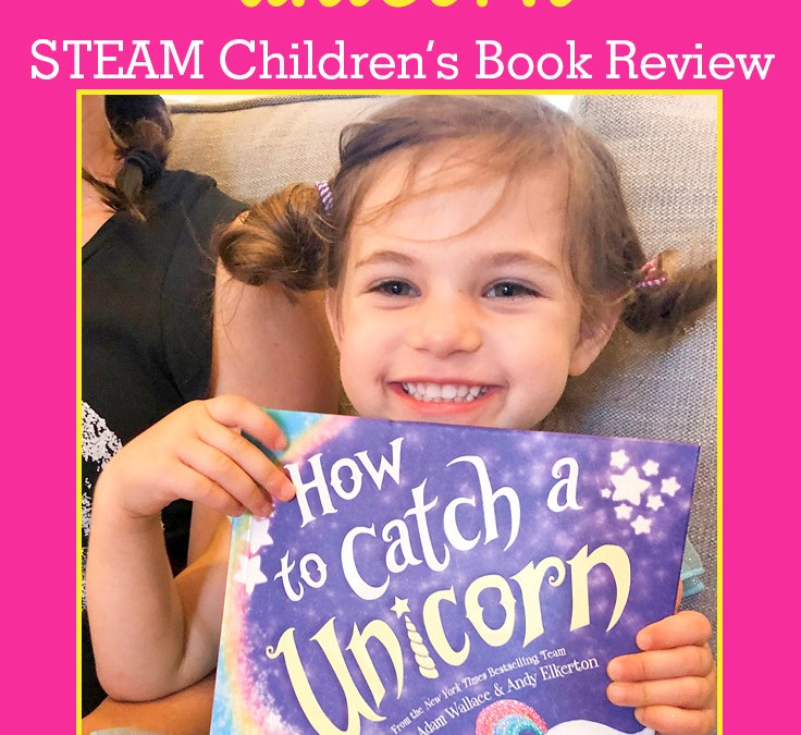 How to Catch a Unicorn | STEAM Children's Book Review
