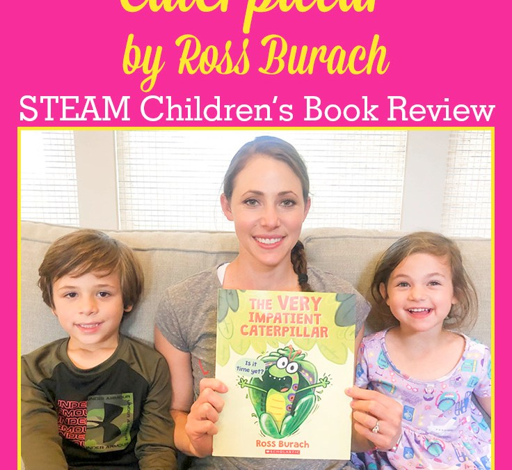 The Very Impatient Caterpillar by Ross Burach | STEAM Children's Book Review