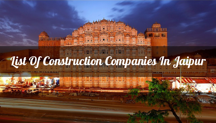 List Of Construction Companies In Jaipur Engineering Hint