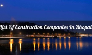 List Of Construction Companies In Bhopal (MP)