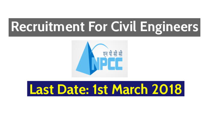 NPCC Recruitment For Civil Engineers – Last Date 1st March 2018