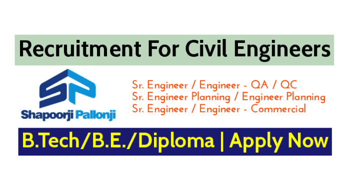 Shapoorji Pallonji Groups Recruitment For Civil Engineers B.TechB.E.Diploma Apply Now