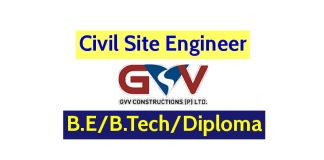 GVV Constructions Private Limited Civil Site Engineer B.EB.TechDiploma