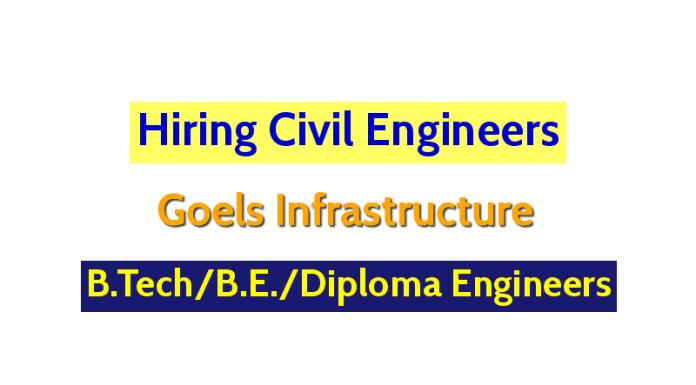Goels Infrastructure Hiring Civil Engineers B.TechB.E.Diploma Engineers