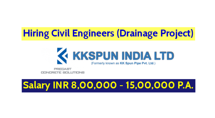 KK Spun India Limited Hiring Civil Engineers (Drainage Project) Salary INR 8,00,000 - 15,00,000 P.A.