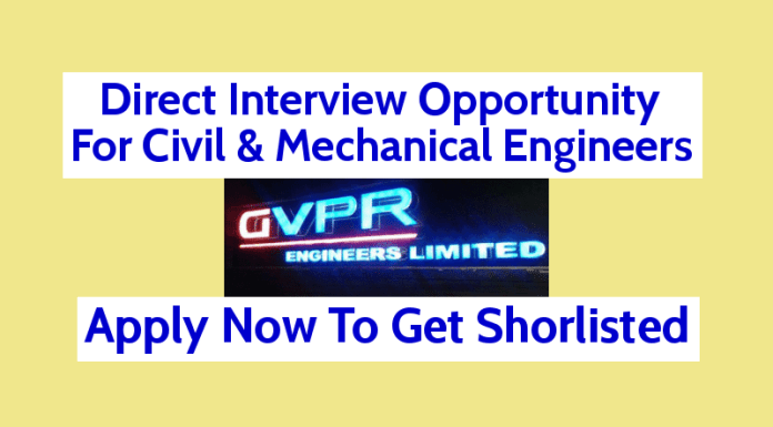 Direct Interview Opportunity For Civil & Mechanical Engineers 0 to 1 yrs GVPR Engineers Limited