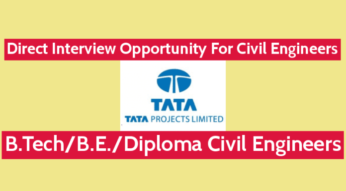 Tata Projects Limited Direct Interview Opportunity For Civil Engineers B.TechB.E.Diploma Engineers