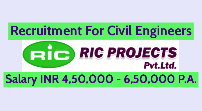 RIC Projects Pvt Ltd Recruitment For Civil Engineers Salary INR 4,50,000 - 6,50,000 P.A.