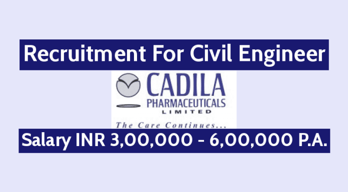 Recruitment For Civil Engineer Cadila Pharmaceutical Ltd Salary INR 3,00,000 - 6,00,000 P.A.