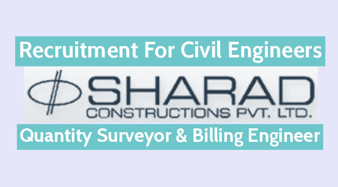 Sharad Constructions Pvt. Ltd. Recruitment For Civil Engineers - Quantity Surveyor & Billing Engineer