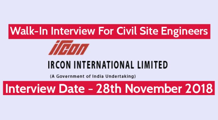 IRCON International Ltd Walk-In Interview For Civil Site Engineers Interview Date - 28th Nov 2018