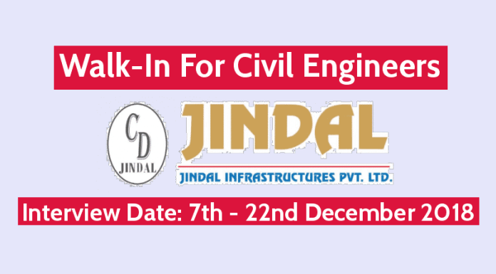 Jindal Infrastructures Pvt Ltd Walk-In For Civil Engineers Interview Date 7th - 22nd December 2018