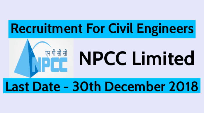 NPCC Recruitment 2018 For Civil Engineers Last Date - 30th December 2018
