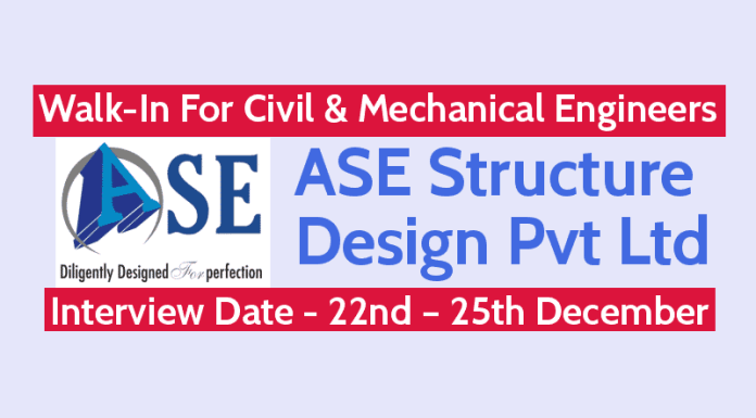 Walk-In For Civil & Mechanical Engineers 22nd – 25th December ASE Structure Design Pvt Ltd