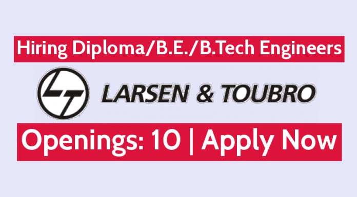 Larsen & Toubro Ltd Hiring DiplomaB.E.B.Tech Engineers Openings 10 Apply Now
