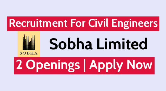 Sobha Limited Recruitment For Civil Engineers 2 Openings Apply Now