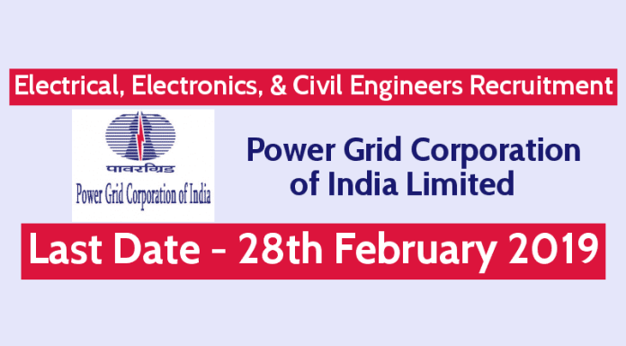 Electrical, Electronics, & Civil Engineers Recruitment PGCIL Last Date - 28022019