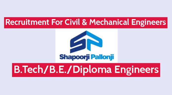 Shapoorji Pallonji Recruitment For Civil & Mechanical Engineers B.TechB.E.Diploma Engineers