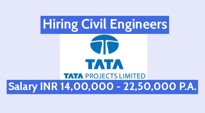 TATA Projects Limited Hiring Civil Engineers Salary INR 14,00,000 - 22,50,000 P.A.