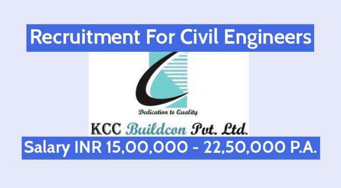 KCC Buildcon Pvt Ltd Recruiting Civil Engineers Salary INR 15,00,000 - 22,50,000 P.A.