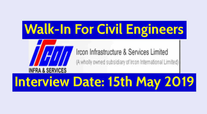 IRCON ISL Walk-In For Civil Engineers Degree & Diploma Interview Date 15th May 2019