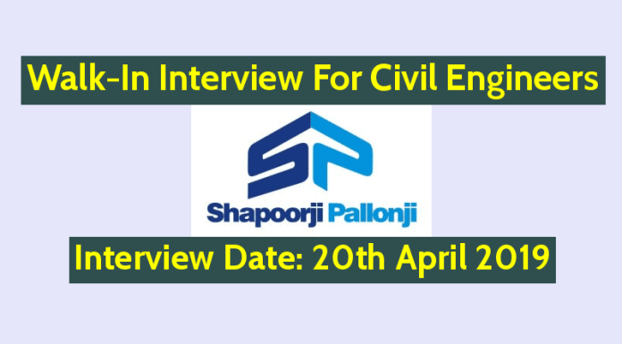 Shapoorji Pallonji Walk-In For Civil Engineers Interview Date 20th April 2019