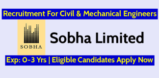 Sobha Limited Recruitment For Civil & Mechanical Engineers Exp 0-3 Yrs Eligible Candidates Apply Now