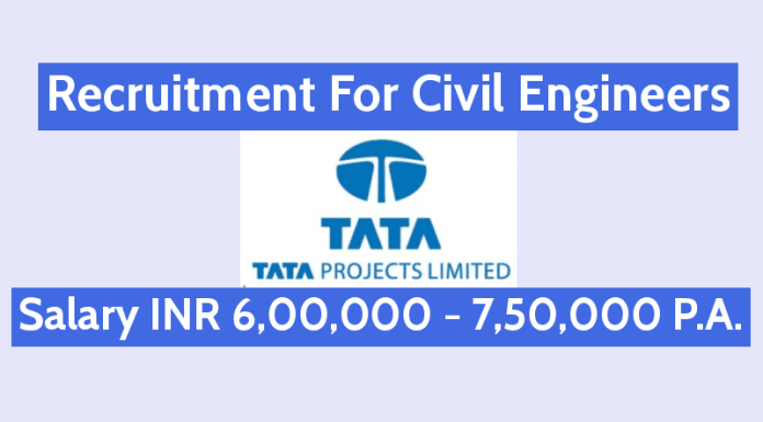 Tata Projects Ltd Recruitment For Civil Engineers Salary INR 6,00,000 - 7,50,000 P.A.