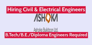 Ashoka Buildcon Ltd Hiring Civil & Electrical Engineers B.TechB.E.Diploma Engineers Required