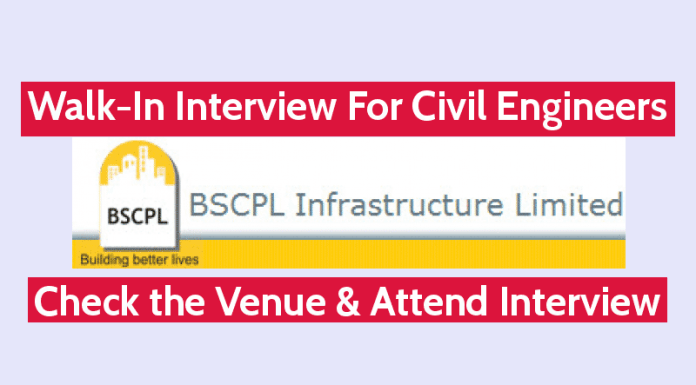BSCPL Infrastructure Ltd Walk-In For Civil Engineers Check the Venue & Attend Interview