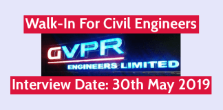 GVPR Engineers Limited Walk-In For Civil Engineers Interview Date 30th May 2019