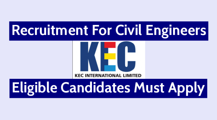 KEC International Ltd Recruitment For Civil Engineers Eligible Candidates Must Apply