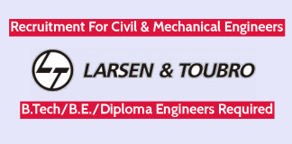 Larsen & Toubro Ltd Recruitment For Civil & Mechanical Engineers B.TechB.E.Diploma Engineers Required