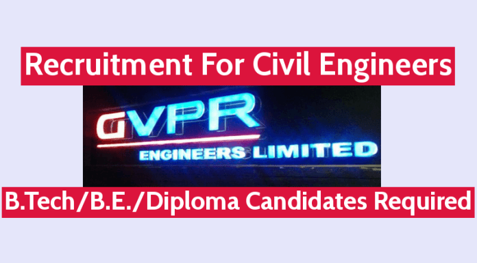 GVPR Engineers Ltd Recruitment For Civil Engineers B.TechB.E.Diploma Candidates Required
