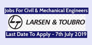 Larsen Toubro Ltd Recruitment For Civil & Mechanical Engineers Last Date - 7th July 2019