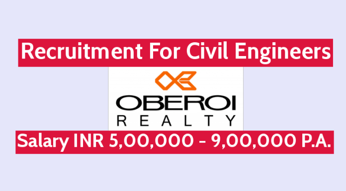 Oberoi Realty Ltd Recruitment For Civil Engineers Salary INR 5,00,000 - 9,00,000 P.A.