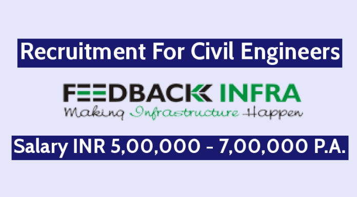 Feedback Infra Pvt Ltd Recruitment For Civil Engineers Salary INR 5,00,000 - 7,00,000 P.A.
